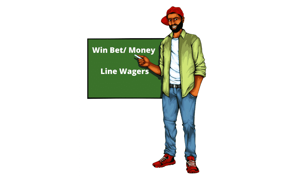 Win Bet/ Money Line Wagers