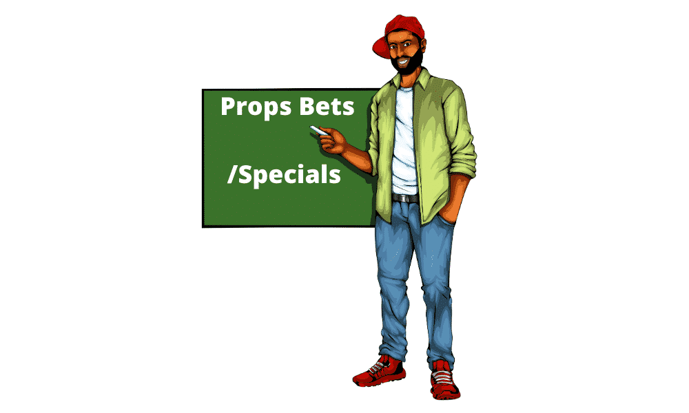 The complete guide for Props Bets / Specials