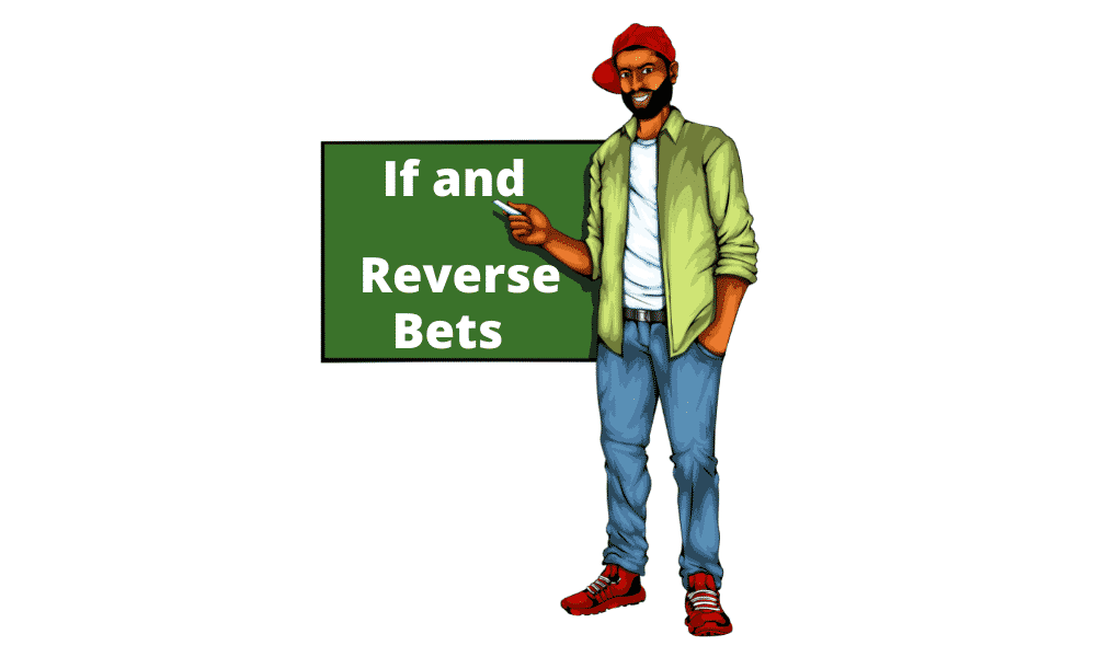 If and Reverse Bets